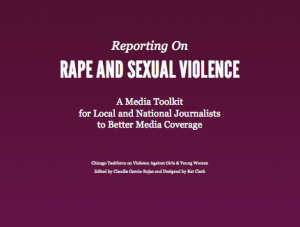 Reporting on Rape and Sexual Violence: A Media Toolkit for Local and National Journalists to Better Media Coverage